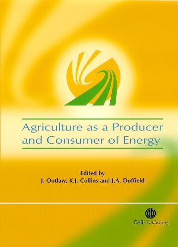 Agriculture as a Producer and Consumer of Energy (Hardback)
