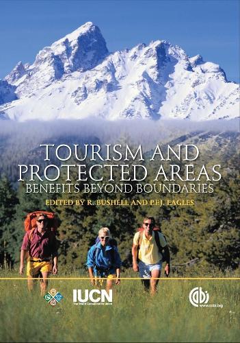 Tourism and Protected Areas: Benefits Beyond Boundaries (Hardback)