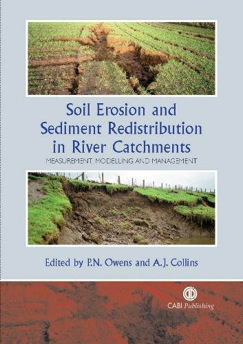 Soil Erosion and Sediment Redistribution in River Catchments: Measurement, Modelling and Management (Hardback)