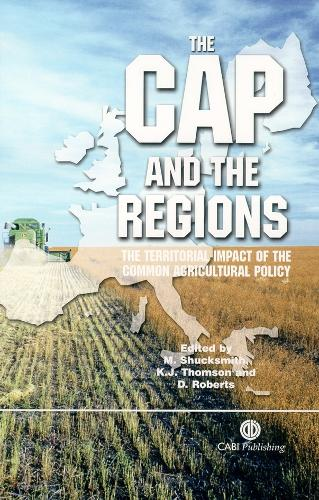 CAP and the Regions: Territorial Impact of Common Agricultural Policy (Hardback)