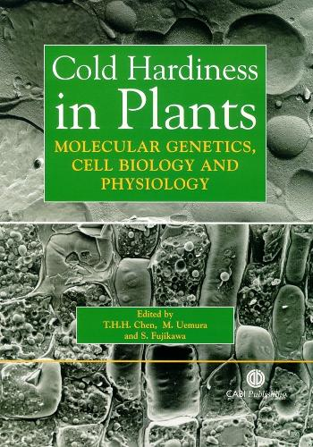 Cold Hardiness in Plants: Molecular Genetics, Cell Biology and Physiology (Hardback)