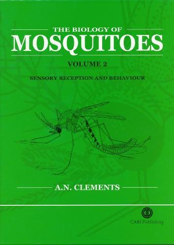 Biology of Mosquitoes, Volume 2: Sensory Reception and Behaviour (Hardback)