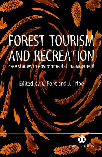 Forest Tourism and Recreation: Case Studies in Environmental Management (Hardback)