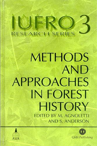 Methods and Approaches in Forest History - IUFRO Research Series (Hardback)