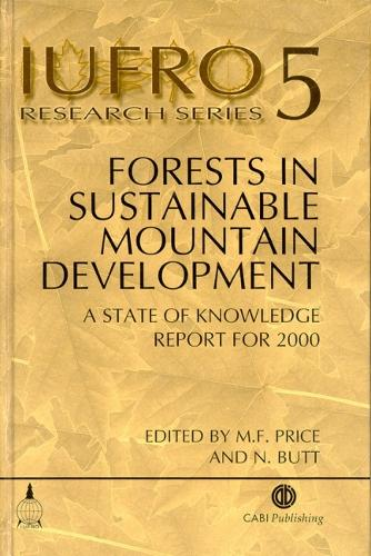 Forests in Sustainable Mountain Development - IUFRO Research Series (Hardback)