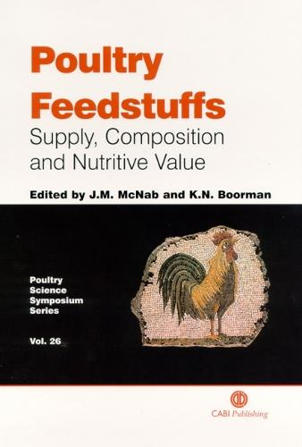Poultry Feedstuffs: Supply, Composition and Nutritive Value (Hardback)