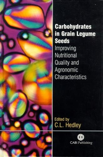 Carbohydrates in Grain Legume Seeds: Improving Nutritional Quality and Agronomic Characteristics (Hardback)