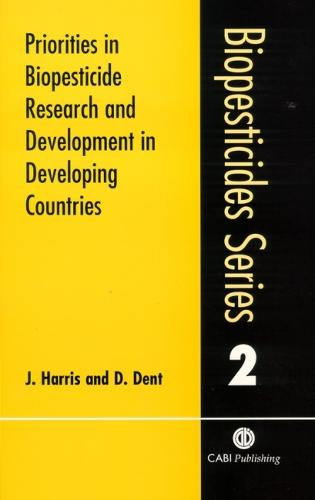 Priorities in Biopesticide Research and Development in Developing Countries - Biopesticides (Paperback)