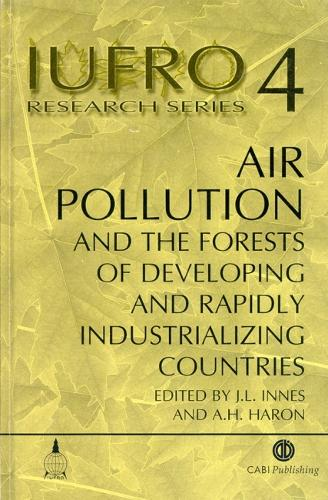 Air Pollution and the Forests of Developing and Rapidly Industrialising Countries - IUFRO Research Series (Hardback)
