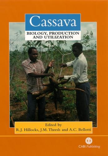 Cassava: Biology, Production and Utilization (Hardback)