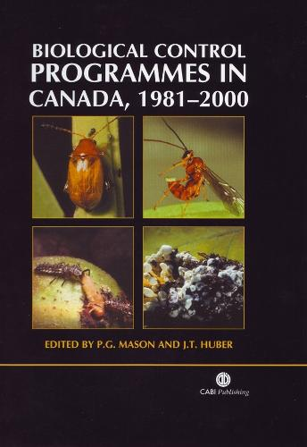 Biological Control Programmes in Canada, 1981-2000 (Paperback)