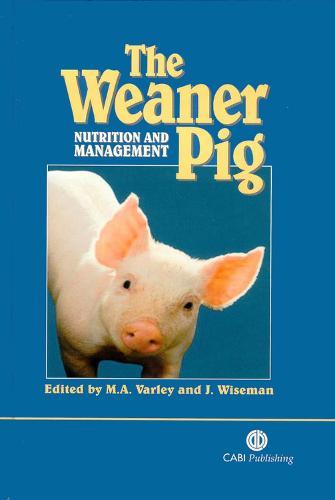 Weaner Pig: Nutrition and Management (Hardback)