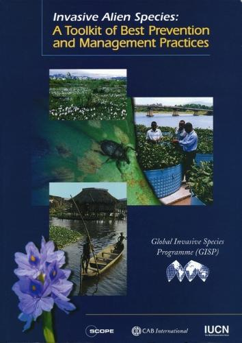 Invasive Alien Species: A Toolkit of Best Prevention and Management Practices (Paperback)