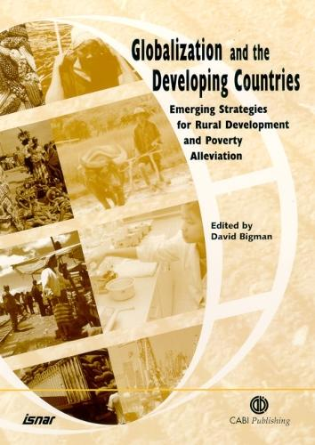 Globalization and the Developing Countries: Emerging Strategies for Rural Development and Poverty Alleviation (Paperback)