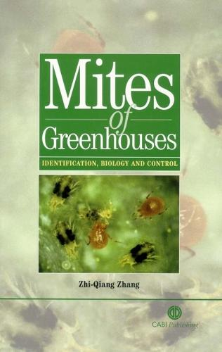 Mites of Greenhouses: Identification, Biology and Control (Hardback)