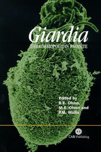 Giardia: The Cosmopolitan Parasite (Hardback)
