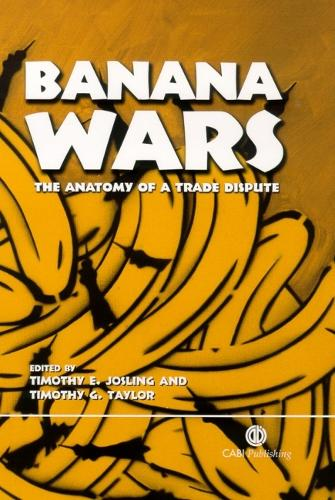 Banana Wars: The Anatomy of a Trade Dispute (Hardback)