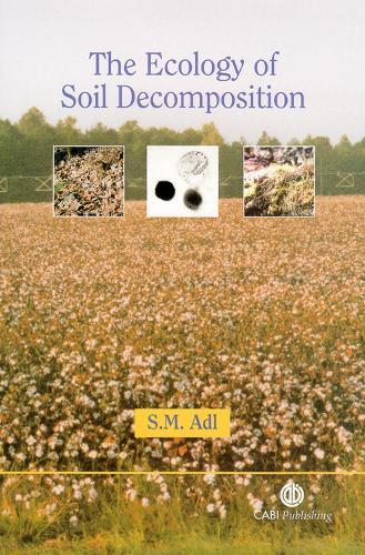 Ecology of Soil Decomposition (Hardback)