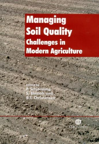 Managing Soil Quality: Challenges in Modern Agriculture (Hardback)
