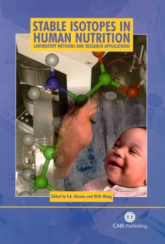 Stable Isotopes in Human Nutrition: Laboratory Methods and Research Applications (Hardback)