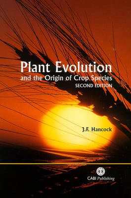 Plant Evolution and the Origin of Crop Species (Hardback)