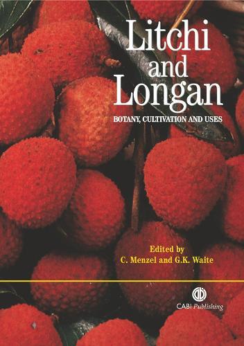 Litchi and Longan: Botany, Production and Uses (Hardback)