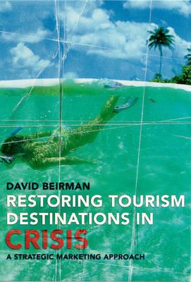 Restoring Tourism Destinations in Crisis: A Strategic Marketing Approach (Paperback)