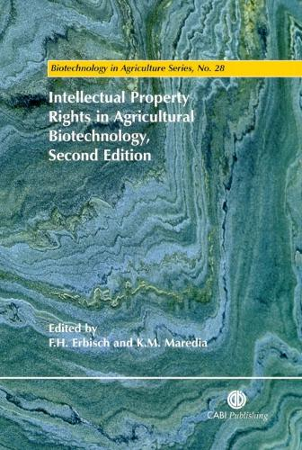 Intellectual Property Rights in Agricultural Biotechnology - Biotechnology in Agriculture Series (Hardback)