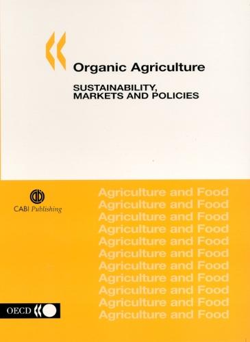 Organic Agriculture: Sustainability, Markets and Policies (Paperback)
