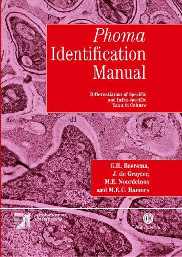 Phoma Identification Manual: Differentiation of Specific and Infra-specific Taxa in Culture (Hardback)