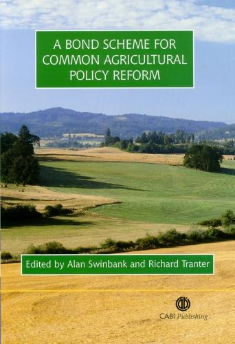 Bond Scheme for Common Agricultural Policy Reform (Hardback)
