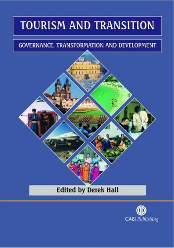 Tourism and Transition: Governance, Transformation and Development (Hardback)