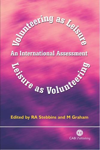 Volunteering as Leisure/Leisure as Volunteering: An International Assessment (Hardback)
