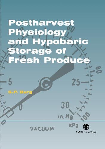 Postharvest Physiology and Hypobaric Storage of Fresh Produce (Hardback)