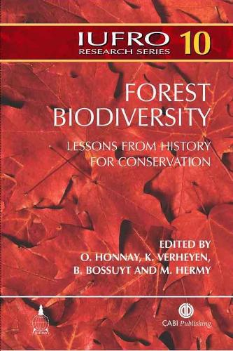 Forest Biodiversity: Lessons from History for Conservation - IUFRO Research Series (Hardback)
