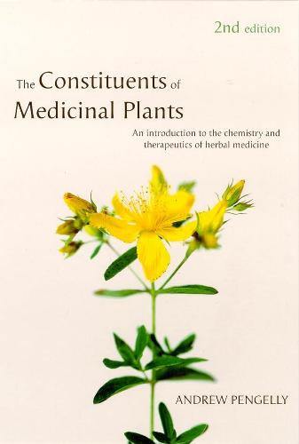 Constituents of Medicinal Plants: An Introduction to the Chemistry and Therapeutics of Herbal Medicine (Paperback)