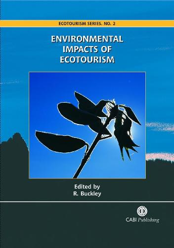 Environmental Impacts of Ecotourism - Ecotourism Series (Hardback)