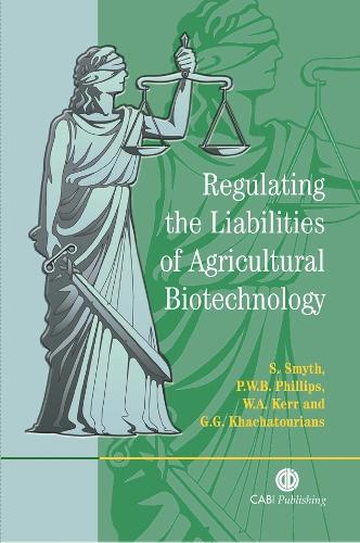 Regulating the Liabilities of Agricultural Biotechnology (Hardback)