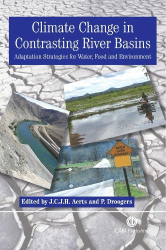 Climate Change in Contrasting River Basins: Adaptation Strategies for Water, Food and Environment (Hardback)