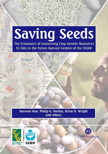 Saving Seeds: The Economics of Conserving Crop Genetic Resources Ex Situ in the Future Harvest Centres of CGIAR (Hardback)