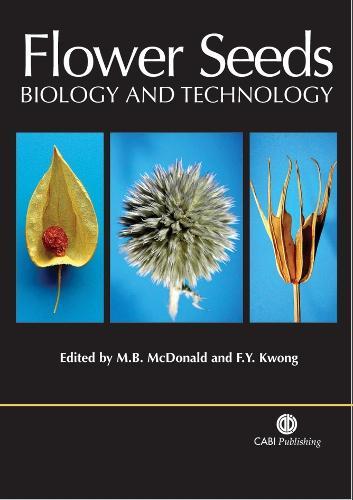 Flower Seeds: Biology and Technology (Hardback)