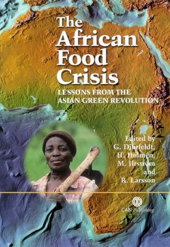 African Food Crisis: Lessons from the Asian Green Revolution (Hardback)