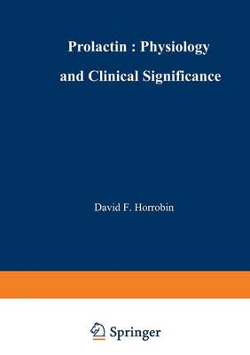 Prolactin: Physiology and Clinical Significance (Paperback)