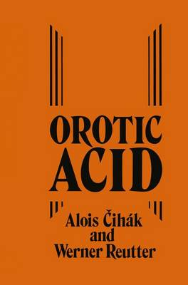 Orotic Acid: Synthesis, Biochemical Aspects and Physiological Role (Hardback)