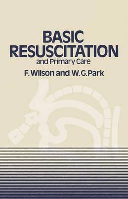 Basic Resuscitation and Primary Care (Hardback)