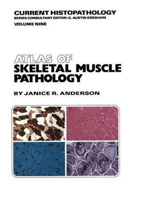 Atlas of Skeletal Muscle Pathology - Current Histopathology 9 (Hardback)