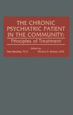 The Chronic Patient in the Community: Principles of Treatment (Hardback)