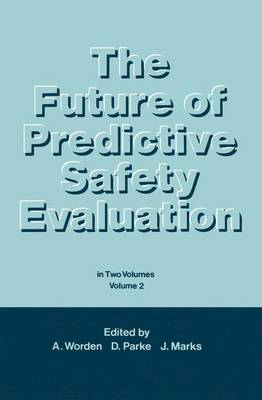 The Future of Predictive Safety Evaluation: In Two Volumes Volumes 2 (Hardback)
