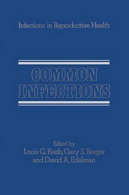 Common Infections - Infections in Reproductive Health Care 1 (Hardback)