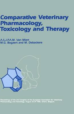 Comparative Veterinary Pharmacology, Toxicology and Therapy: Invited Lectures Part II: Proceedings of the 3rd Congress of the European Association for Veterinary Pharmacology and Toxicology, August 25-29 1985, Ghent, Belgium (Hardback)